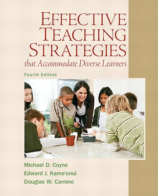 Effective Teaching Strategies That Accommodate Diverse Learners - Coyne, Michael D, PH.D., and Kame'enui, Edward J, Ph.D., and Carnine, Douglas W