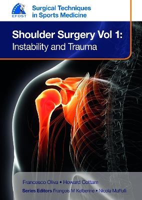 EFOST Surgical Techniques in Sports Medicine - Shoulder Surgery, Volume 1: Instability and Trauma - Oliva, Francesco, and Cottam, Howard