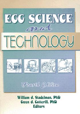 Egg Science and Technology - Stadelman, William J (Editor)