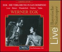 Egk: Die Verlobung in San Domingo - Evelyn Lear (vocals); Fritz Wunderlich (vocals); Hans Günther Nöcker (vocals); Karl Christian Kohn (vocals);...