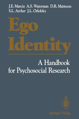 Ego Identity: A Handbook for Psychosocial Research - Marcia, James E, and Waterman, Alan S, and Matteson, David R