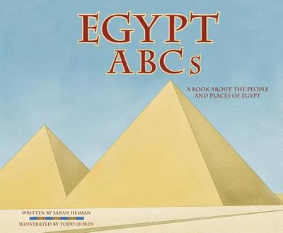 Egypt ABCs: A Book about the People and Places of Egypt - Heiman, Sarah