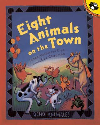 Eight Animals on the Town - Elya, Susan Middleton