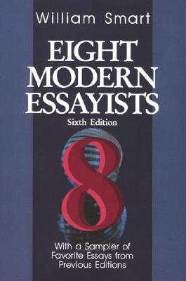Eight Modern Essayists - Smart, William