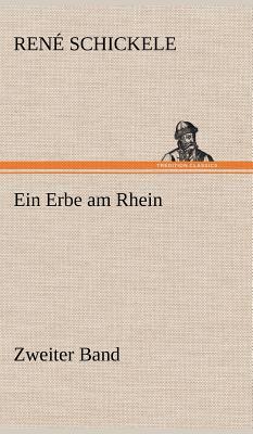 Ein Erbe Am Rhein - Zweiter Band - Schickele, Rene