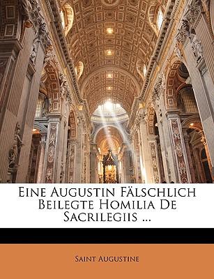 Eine Augustin Flschlich Beilegte Homilia de Sacrilegiis ... - Saint Augustine of Hippo