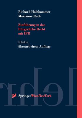 Einfuhrung in Das Burgerliche Recht Mit IPR - Holzhammer, Richard, and Roth, Marianne, and Holly, A. (Contributions by)