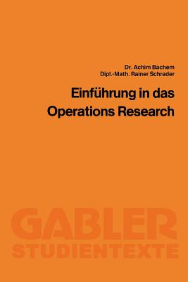 Einfuhrung in Das Operations Research - Bachem, Achim, and Schrader, Rainer