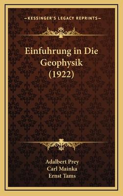 Einfuhrung in Die Geophysik - Prey, A