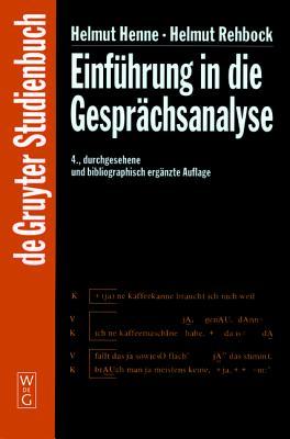 Einfuhrung in Die Gesprachsanalyse - Henne, Helmut, and Rehbock, Helmut