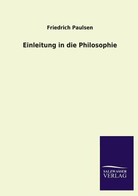 Einleitung in Die Philosophie - Paulsen, Friedrich