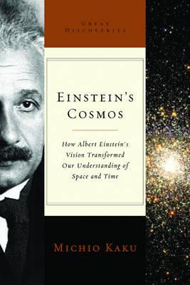 Einstein's Cosmos: How Albert Einstein's Vision Transformed Our Understanding of Space and Time - Kaku, Michio