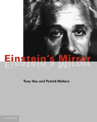 Einstein's Mirror - Hey, Tony, and Hey, Anthony J G, and Walters, Patrick