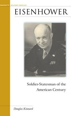 Eisenhower: Soldier-Statesman of the American Century - Kinnard, Douglas
