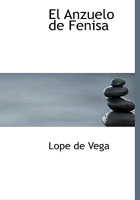 El Anzuelo de Fenisa - Vega, Lope de