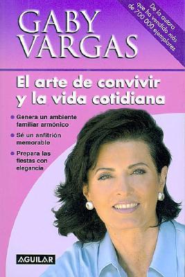 El Arte de Convivir y La Vida Cotidiana - Vargas, Gaby