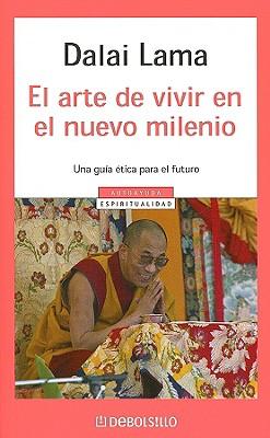 El Arte de Vivir En El Nuevo Milenio - Dalai Lama