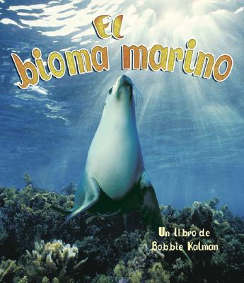 El Bioma Marino - Smithyman, Kathryn, and Kalman, Bobbie