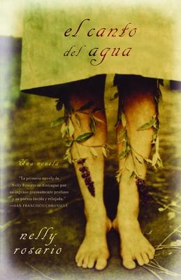 El Canto del Agua: Una Novela - Rosario, Nelly