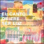 El canto quiere ser luz: Cuban Choral Music