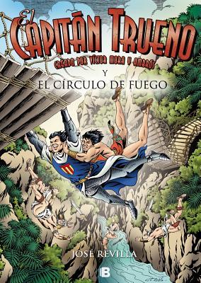 El Capitan Trueno. El Circulo de Fuego - Revilla, Jose