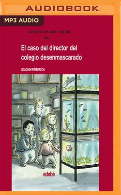 El Caso del Director del Colegio Desenmascarado - Friedrich, Joachim