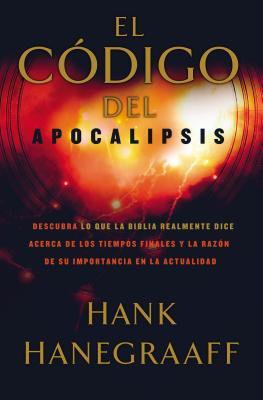El Codigo del Apocalipsis - Hanegraaff, Hank