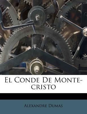 El Conde de Monte-Cristo - Dumas, Alexandre
