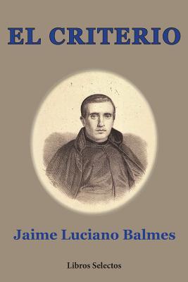 El Criterio - Balmes, Jaime Luciano