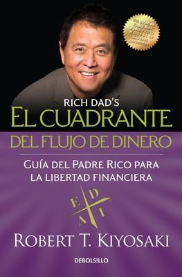 El Cuadrante del Flujo de Dinero / Rich Dad's Cashflow Quadrant - Kiyosaki, Robert T