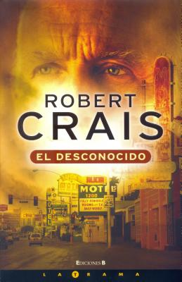 El Desconocido - Crais, Robert, and Soler, Juan (Translated by)