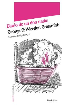 El Diario de un Don Nadie - Grossmith, George, and Grossmith, Weedon, and Jauregui, Inigo (Translated by)