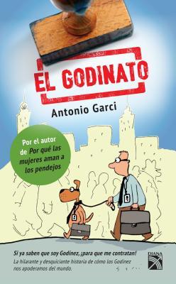 El Godinato: Si YA Saben Que Soy Godinez, Para Que Me Contratan! - Garci, Antonio