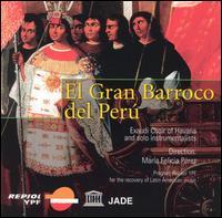 El Gran Barroco del Perú - María Felicia Pérez (conductor)