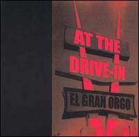 El Gran Orgo - At the Drive-In