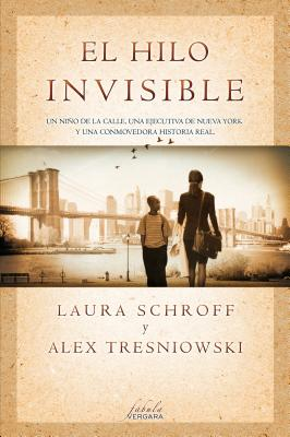 El Hilo Invisible - Schroff, Laura, and Tresniowski, Alex