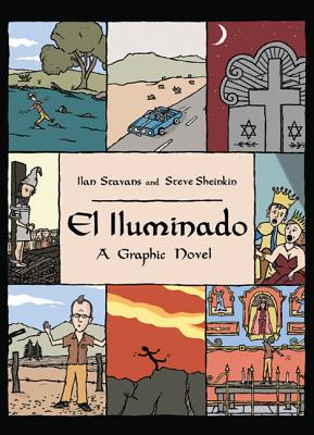 El Iluminado: A Graphic Novel - Stavans, Ilan, and Sheinkin, Steve