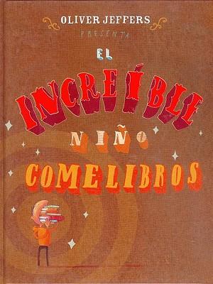 El Increible Nino Comelibros - Jeffers, Oliver
