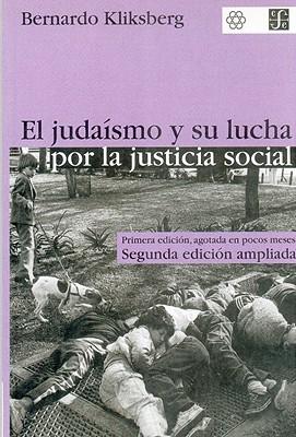 El Judaismo y Su Lucha Por La Justicia Social - Kliksberg, Bernardo