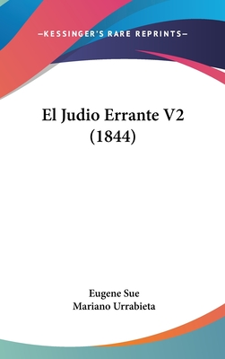 El Judio Errante V2 (1844) - Sue, Eugene, and Urrabieta, Mariano (Translated by)