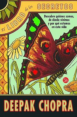 El Libro de Los Secretos / The Book of Secrets - Chopra, Deepak, M D