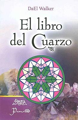 El Libro del Cuarzo - Walker, Dael