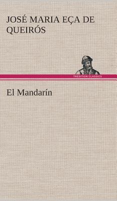 El Mandarin - Queiros, Jose Maria Eca De