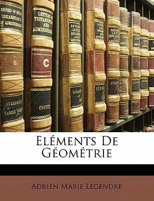 El Ments de G Om Trie - Legendre, Adrien Marie