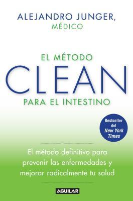 El Metodo Clean Para El Intestino / Clean Gut - Junger, Alejandro