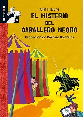 El Misterio del Caballero Negro - Fritsche, Olaf, and Fritzsche, Olaf, and Diaz, Carmen (Editor)