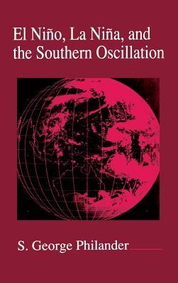 El Nino, La Nina, and the Southern Oscillation, 46 - Philander, S George (Editor), and Holton, James R (Editor), and Dmowska, Renata (Editor)