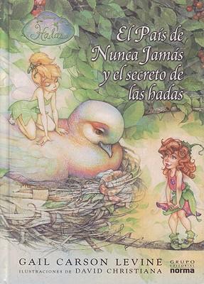 El Pais de Nunca Jamas y El Secreto de La Hadas - Levine, Gail Carson, and Christiana, David (Illustrator), and Pombo, Juan Manuel (Translated by)