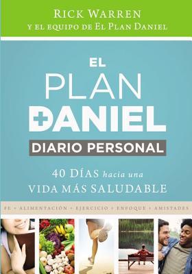 El Plan Daniel, Diario Personal: 40 Dias Hacia Una Vida Mas Saludable - Warren, Rick, D.Min., and Daniel Plan Team