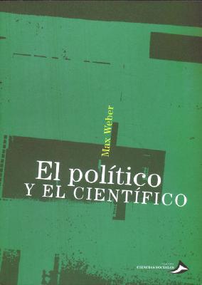 El Politico y El Cientifico - Weber, Max